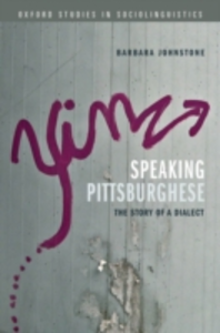 Ebook in inglese Speaking Pittsburghese: The Story of a Dialect Johnstone, Barbara