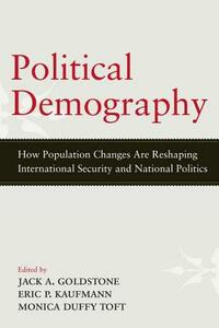 Political Demography: How Population Changes Are Reshaping International Security and National Politics - cover