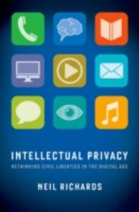Ebook in inglese Intellectual Privacy: Rethinking Civil Liberties in the Digital Age Richards, Neil