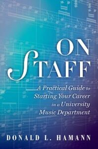 Ebook in inglese On Staff: A Practical Guide to Starting Your Career in a University Music Department Hamann, Donald L.