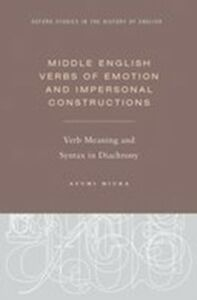 Foto Cover di Middle English Verbs of Emotion and Impersonal Constructions: Verb Meaning and Syntax in Diachrony, Ebook inglese di Ayumi Miura, edito da Oxford University Press