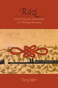 Ebook in inglese Razi: Master of Quranic Interpretation and Theological Reasoning Jaffer, Tariq