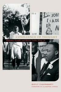 Confluence of Thought: Mohandas Karamchand Gandhi and Martin Luther King, Jr - Bidyut Chakrabarty,Clayborne Carson - cover