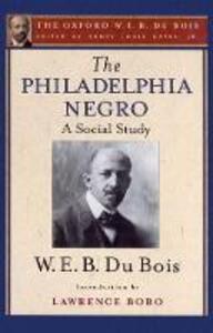 The Philadelphia Negro: A Social Study: The Oxford W. E. B. Du Bois, Volume 2 - cover