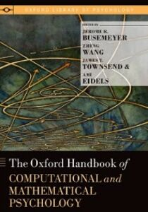 Ebook in inglese Oxford Handbook of Computational and Mathematical Psychology Busemeyer, Jerome R. , Eidel, idels , Townsend, James T. , Wang, Zheng