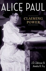 Ebook in inglese Alice Paul: Claiming Power Fry, Amelia R. , Zahniser, J.D.