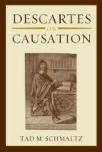 Descartes on Causation - Tad M. Schmaltz - cover