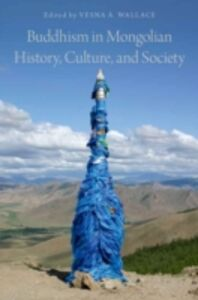 Ebook in inglese Buddhism in Mongolian History, Culture, and Society -, -