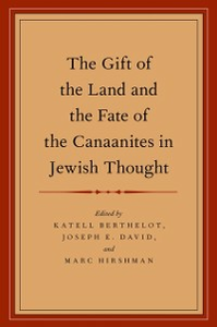 Ebook in inglese Gift of the Land and the Fate of the Canaanites in Jewish Thought Berthelot, Katell , David, Joseph E. , Hirshman, Marc