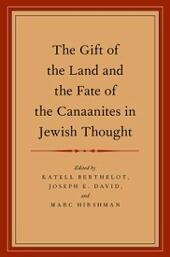 Gift of the Land and the Fate of the Canaanites in Jewish Thought