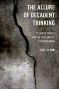 Ebook in inglese Allure of Decadent Thinking: Religious Studies and the Challenge of Postmodernism Olson, Carl