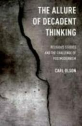 Allure of Decadent Thinking: Religious Studies and the Challenge of Postmodernism