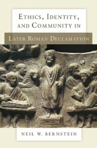 Ebook in inglese Ethics, Identity, and Community in Later Roman Declamation Bernstein, Neil W.