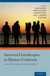 Ancestral Landscapes in Human Evolution: Culture, Childrearing and Social Wellbeing