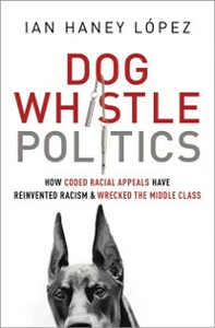 Ebook in inglese Dog Whistle Politics: How Coded Racial Appeals Have Reinvented Racism and Wrecked the Middle Class Haney Lopez, Ian