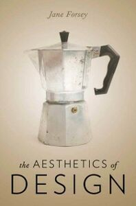 Foto Cover di Aesthetics of Design, Ebook inglese di Jane Forsey, edito da Oxford University Press