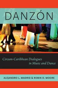Danzon: Circum-Carribean Dialogues in Music and Dance - Alejandro L. Madrid,Robin D. Moore - cover