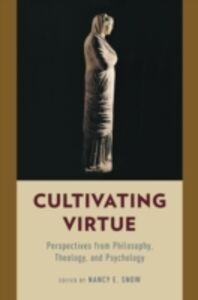 Ebook in inglese Cultivating Virtue: Perspectives from Philosophy, Theology, and Psychology -, -