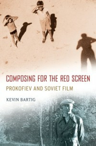 Ebook in inglese Composing for the Red Screen: Prokofiev and Soviet Film Bartig, Kevin