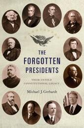 Forgotten Presidents: Their Untold Constitutional Legacy