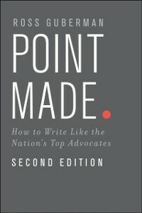 Foto Cover di Point Made: How to Write Like the Nations Top Advocates, Ebook inglese di Ross Guberman, edito da Oxford University Press