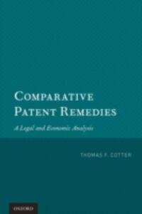 Foto Cover di Comparative Patent Remedies: A Legal and Economic Analysis, Ebook inglese di Thomas F. Cotter, edito da Oxford University Press