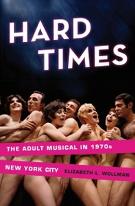 Ebook in inglese Hard Times: The Adult Musical in 1970s New York City Wollman, Elizabeth L.