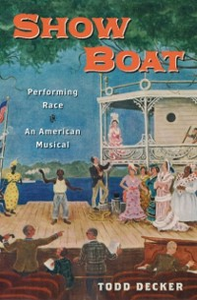 Ebook in inglese Show Boat: Performing Race in an American Musical Decker, Todd