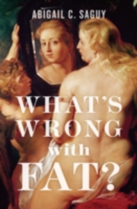 Ebook in inglese What's Wrong with Fat? Saguy, Abigail C.