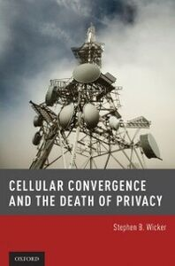 Ebook in inglese Cellular Convergence and the Death of Privacy Wicker, Stephen B.