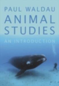 Ebook in inglese Animal Studies: An Introduction Waldau, Paul