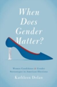 Ebook in inglese When Does Gender Matter?: Women Candidates and Gender Stereotypes in American Elections Dolan, Kathleen