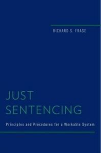 Ebook in inglese Just Sentencing: Principles and Procedures for a Workable System Frase, Richard S.