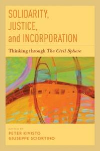 Ebook in inglese Solidarity, Justice, and Incorporation: Thinking through The Civil Sphere