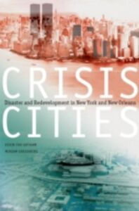 Ebook in inglese Crisis Cities: Disaster and Redevelopment in New York and New Orleans Fox Gotham, Kevin , Greenberg, Miriam