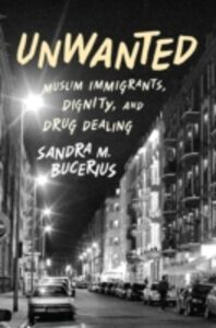 Ebook in inglese Unwanted: Muslim Immigrants, Dignity, and Drug Dealing Bucerius, Sandra M.