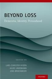 Beyond Loss: Dementia, Identity, Personhood