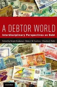 Foto Cover di Debtor World: Interdisciplinary Perspectives on Debt, Ebook inglese di  edito da Oxford University Press