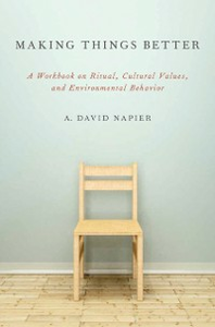 Ebook in inglese Making Things Better: A Workbook on Ritual, Cultural Values, and Environmental Behavior Napier, A. David