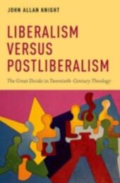 Liberalism versus Postliberalism: The Great Divide in Twentieth-Century Theology