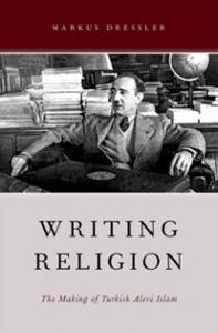 Ebook in inglese Writing Religion: The Making of Turkish Alevi Islam Dressler, Markus