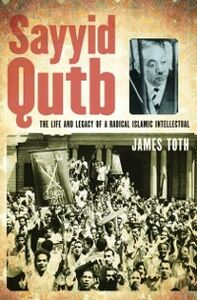 Ebook in inglese Sayyid Qutb: The Life and Legacy of a Radical Islamic Intellectual Toth, James