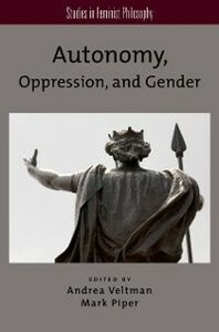 Ebook in inglese Autonomy, Oppression, and Gender -, -