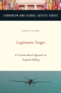 Ebook in inglese Legitimate Target: A Criteria-Based Approach to Targeted Killing Guiora, Amos