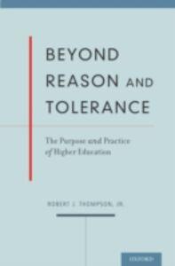 Foto Cover di Beyond Reason and Tolerance: The Purpose and Practice of Higher Education, Ebook inglese di Robert J. Thompson, edito da Oxford University Press