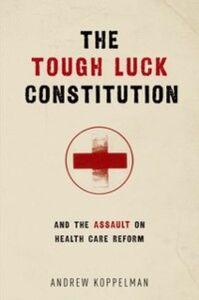 Foto Cover di Tough Luck Constitution and the Assault on Health Care Reform, Ebook inglese di Andrew Koppelman, edito da Oxford University Press