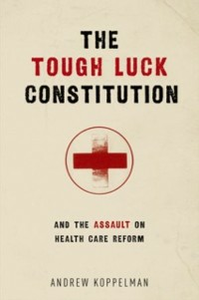 Ebook in inglese Tough Luck Constitution and the Assault on Health Care Reform Koppelman, Andrew