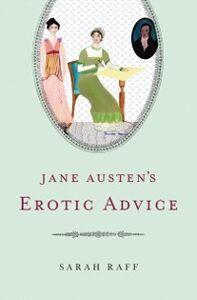 Foto Cover di Jane Austens Erotic Advice, Ebook inglese di Sarah Raff, edito da Oxford University Press