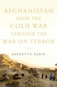 Ebook in inglese Afghanistan from the Cold War through the War on Terror Rubin, Barnett R.