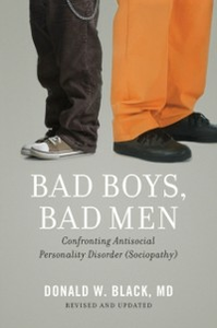 Ebook in inglese Bad Boys, Bad Men: Confronting Antisocial Personality Disorder (Sociopathy) Black, Donald W.